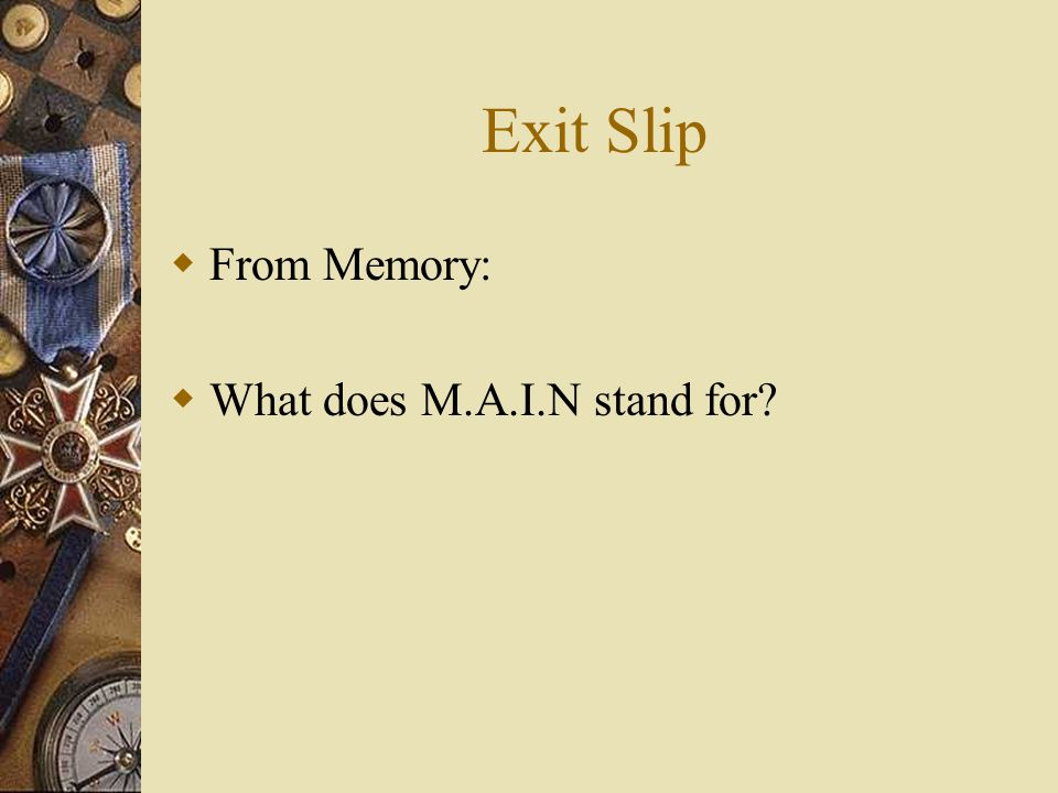 M.A.I.N Activity Part II.  Write two test questions related to each of the 4 causes of WWI.