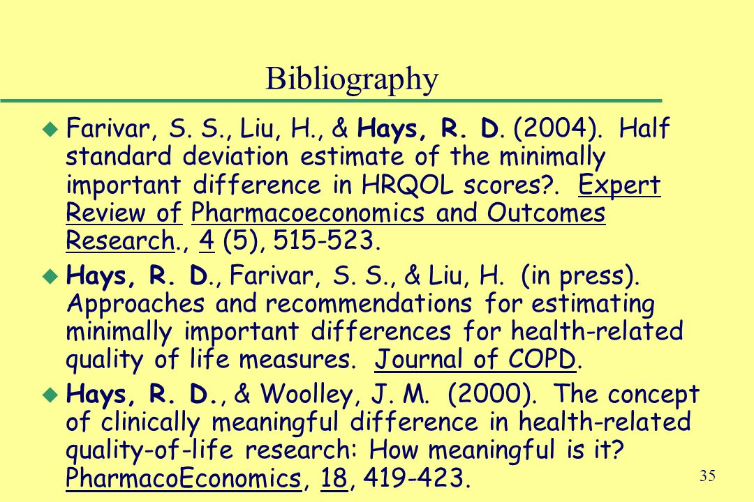 35 Bibliography u Farivar, S. S., Liu, H., & Hays, R. D. (2004). Half standard deviation estimate of the minimally important difference in HRQOL score