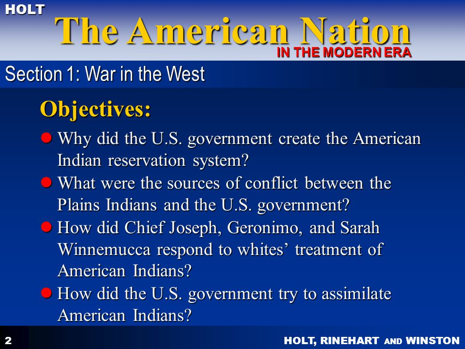 HOLT, RINEHART AND WINSTON The American Nation HOLT IN THE MODERN ERA 2 Objectives: Why did the U.S.