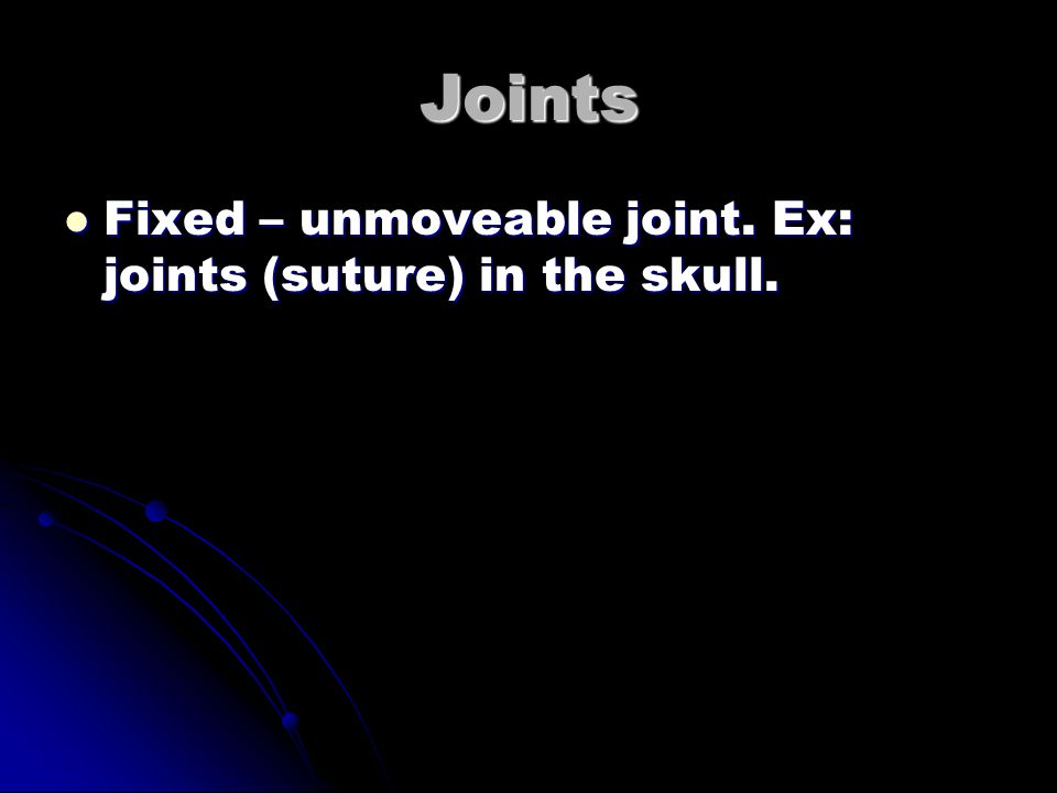 Kinds of Joints: Cont 3. Hinge (knee or elbow) 3.