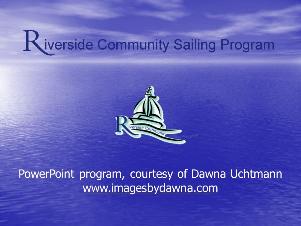 PowerPoint program, courtesy of Dawna Uchtmann www.imagesbydawna.com
