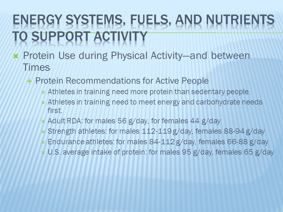  Protein Use during Physical Activity—and between Times  Protein Recommendations for Active People  Athletes in training need more protein than sed