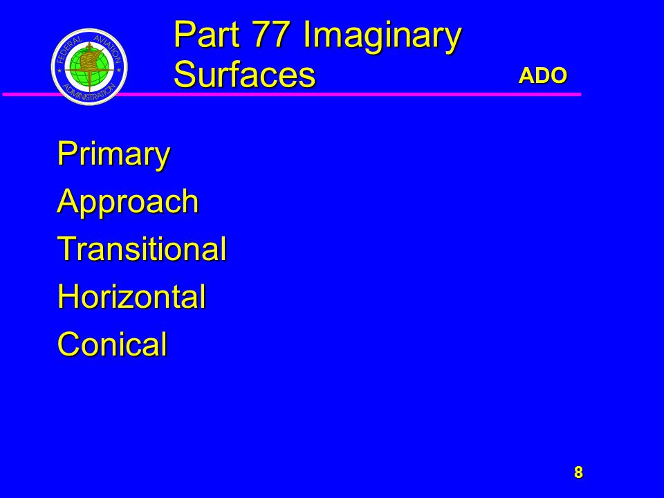 ADO 8 Part 77 Imaginary Surfaces PrimaryApproachTransitionalHorizontalConical