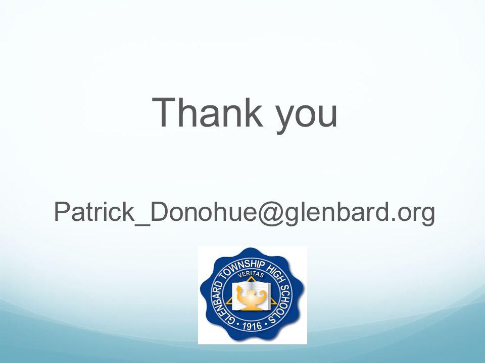 Thank you Patrick_Donohue@glenbard.org