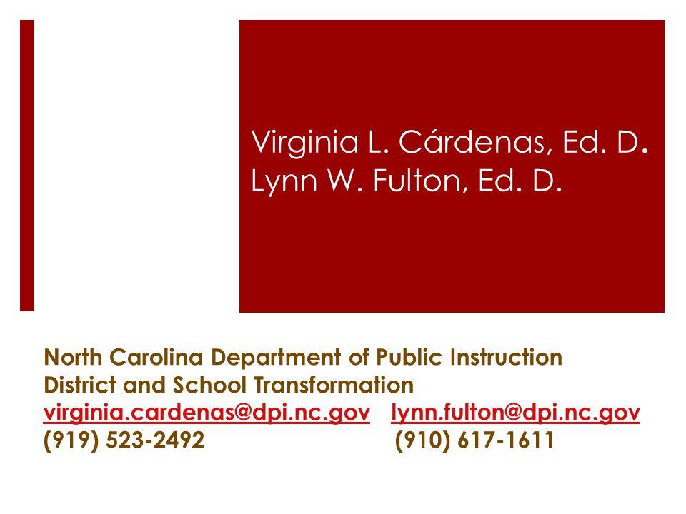 Virginia L. Cárdenas, Ed. D. Lynn W. Fulton, Ed.
