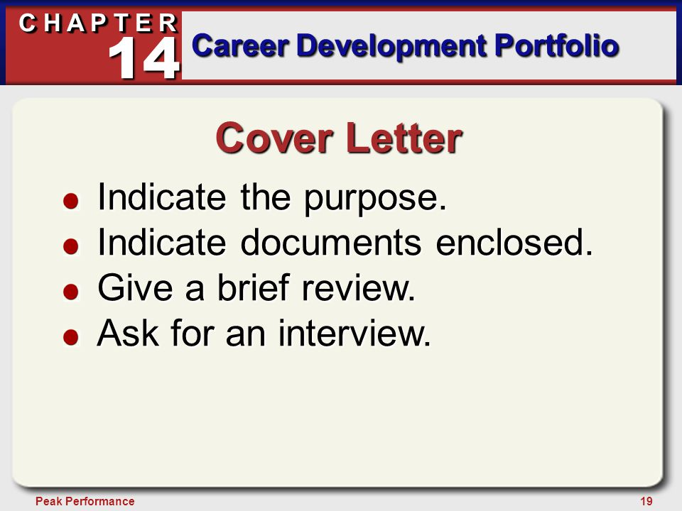 19Peak Performance C H A P T E R Career Development Portfolio 14 Cover Letter Indicate the purpose.