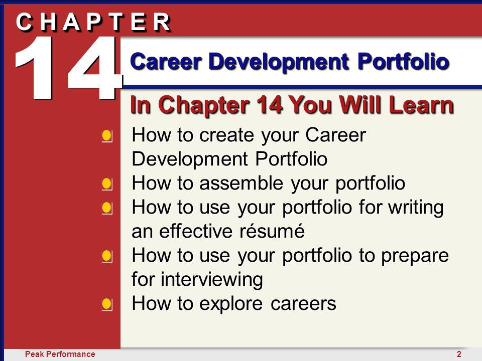2Peak Performance C H A P T E R Career Development Portfolio 14 C H A P T E R How to create your Career Development Portfolio How to assemble your por