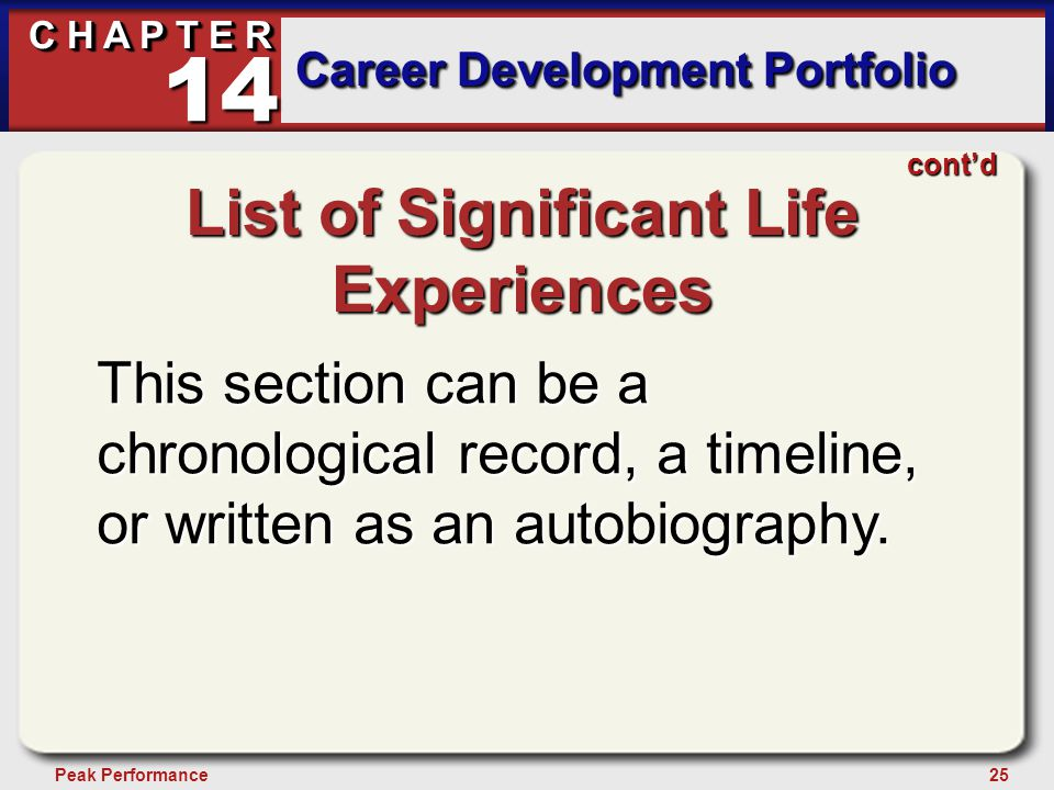 25Peak Performance C H A P T E R Career Development Portfolio 14 List of Significant Life Experiences This section can be a chronological record, a ti