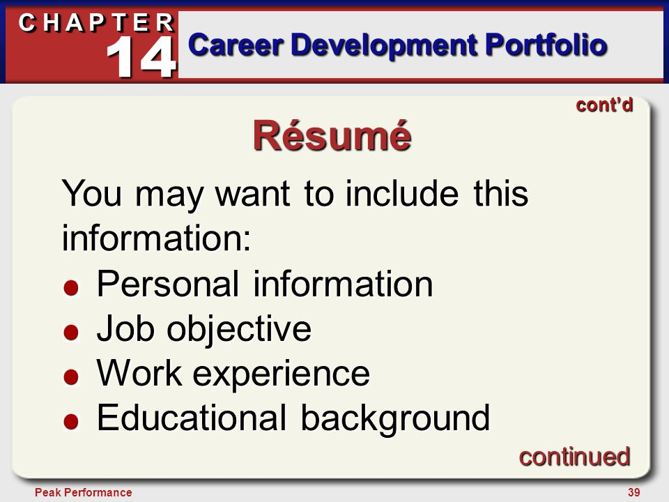 39Peak Performance C H A P T E R Career Development Portfolio 14 Résumé You may want to include this information: Personal information Job objective W