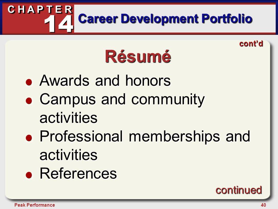 40Peak Performance C H A P T E R Career Development Portfolio 14 cont'd Résumé Awards and honors Campus and community activities Professional membersh