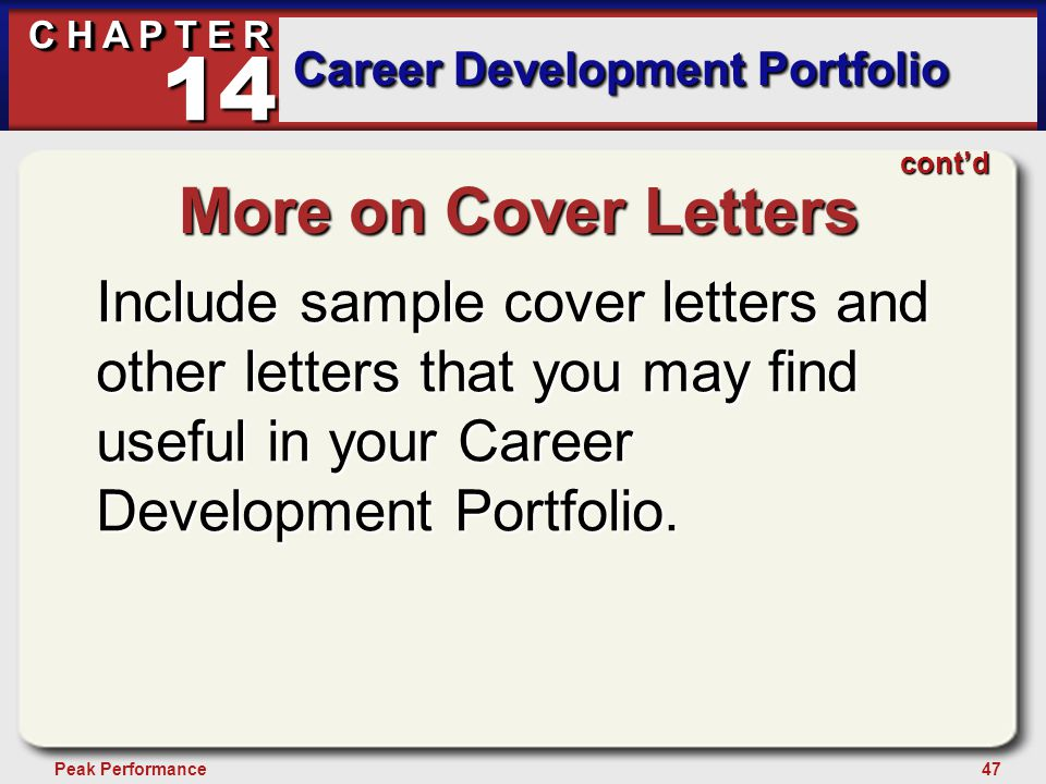 47Peak Performance C H A P T E R Career Development Portfolio 14 More on Cover Letters Include sample cover letters and other letters that you may fin