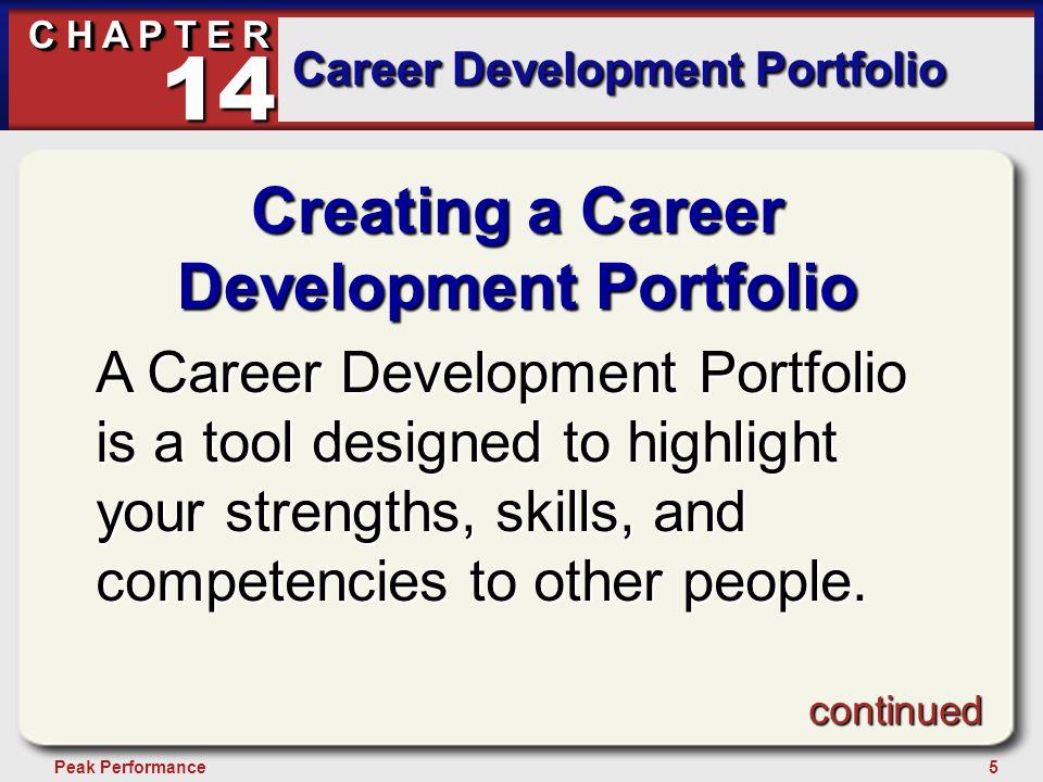 5Peak Performance C H A P T E R Career Development Portfolio 14 Creating a Career Development Portfolio A Career Development Portfolio is a tool desig