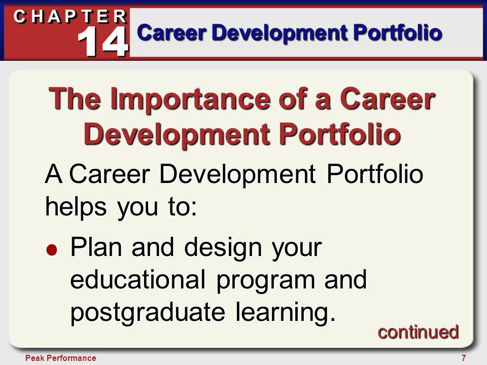 7Peak Performance C H A P T E R Career Development Portfolio 14 The Importance of a Career Development Portfolio A Career Development Portfolio helps