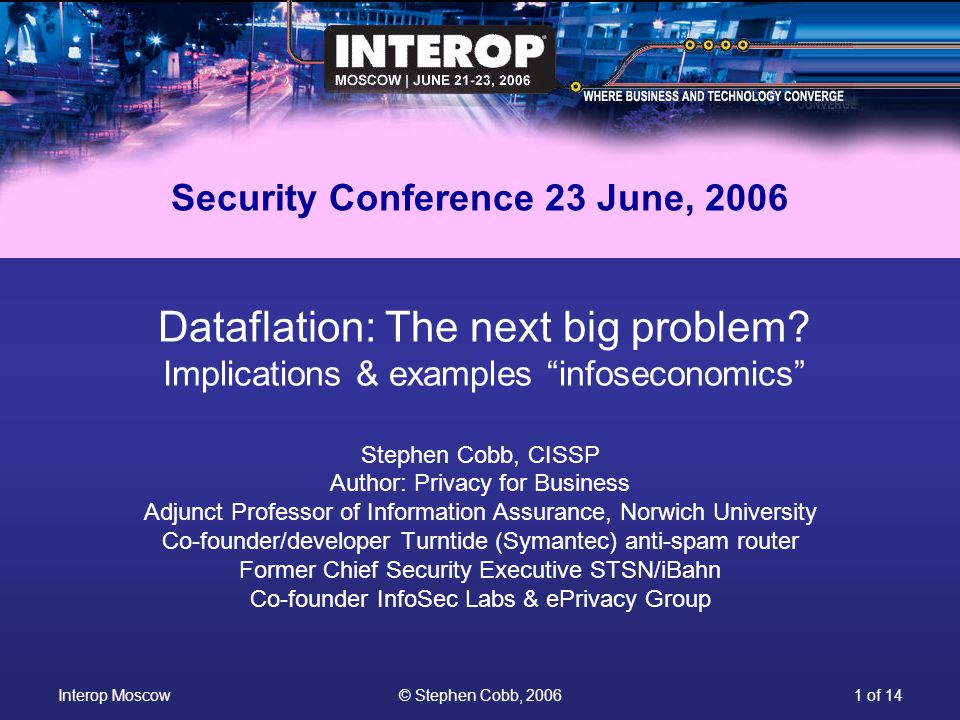 Interop Moscow© Stephen Cobb, 20061 of 14 Dataflation: The next big problem.