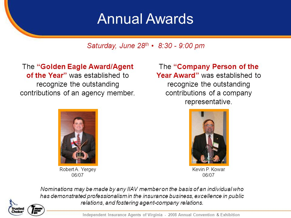 Annual Awards Saturday, June 28 th 8:30 - 9:00 pm The Golden Eagle Award/Agent of the Year was established to recognize the outstanding contributions of an agency member.