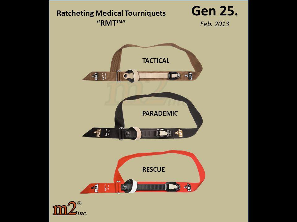 """Gen 25. Feb. 2013 Ratcheting Medical Tourniquets """"RMT™"""" TACTICAL PARADEMIC RESCUE"""