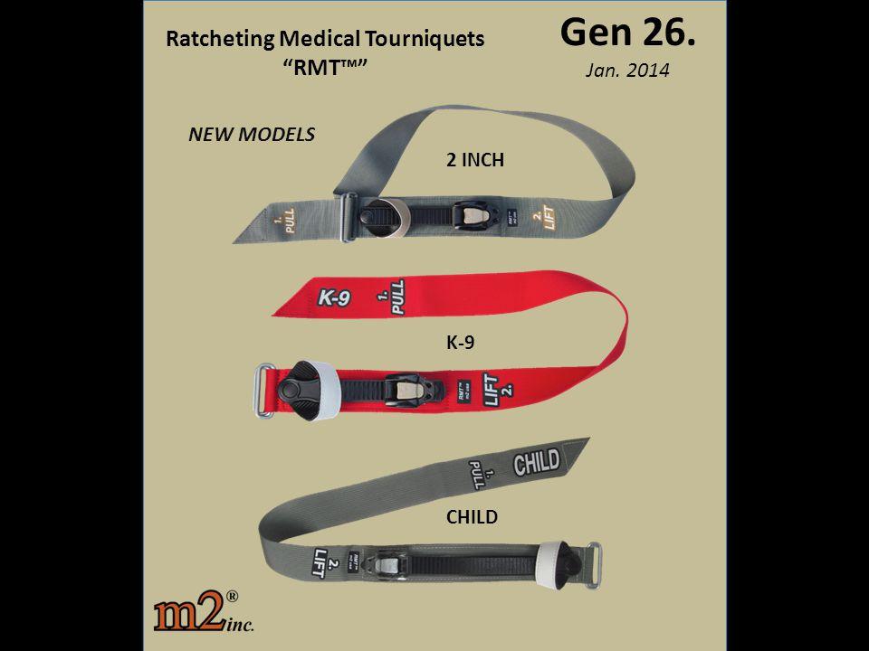 """Gen 26. Jan. 2014 Ratcheting Medical Tourniquets """"RMT™"""" 2 INCH K-9 CHILD NEW MODELS"""