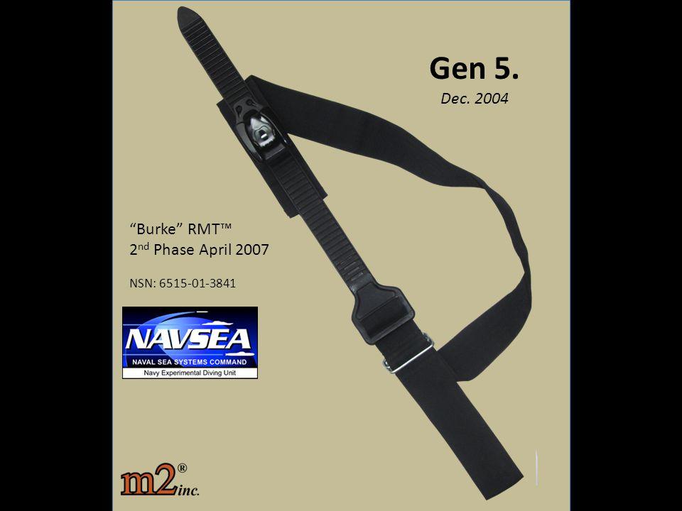 """""""Burke"""" RMT™ 2 nd Phase April 2007 NSN: 6515-01-3841 Gen 5. Dec. 2004"""
