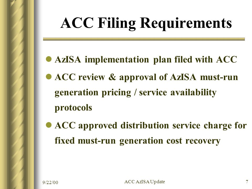 9/22/00 ACC AzISA Update 8 Requirements of AzISA R14-2-1609 D1 AzISA shall: Calculate ATC for participants and develop and operate overarching statewide OASIS AzISA Phase II implementation R14-2-1609 D2 AzISA shall: Oversee non- discriminatory application of operating protocols (includes determining TTC, ATC, must-run generation, & energy scheduling / imbalance) AzISA Phase I implementation