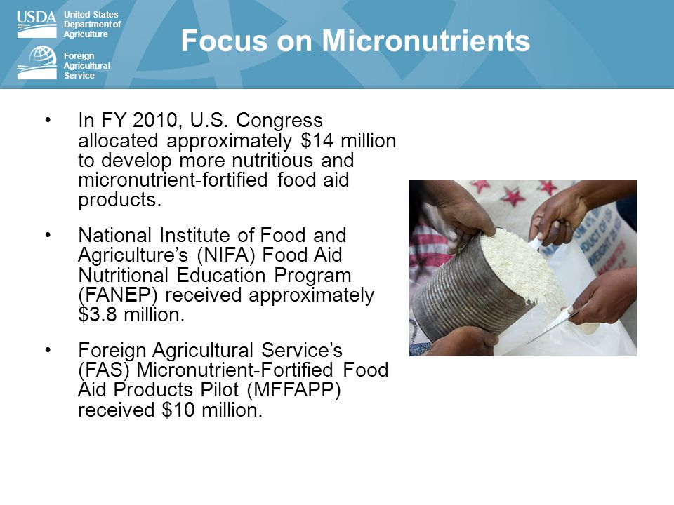 United States Department of Agriculture Foreign Agricultural Service In FY 2010, U.S. Congress allocated approximately $14 million to develop more nut