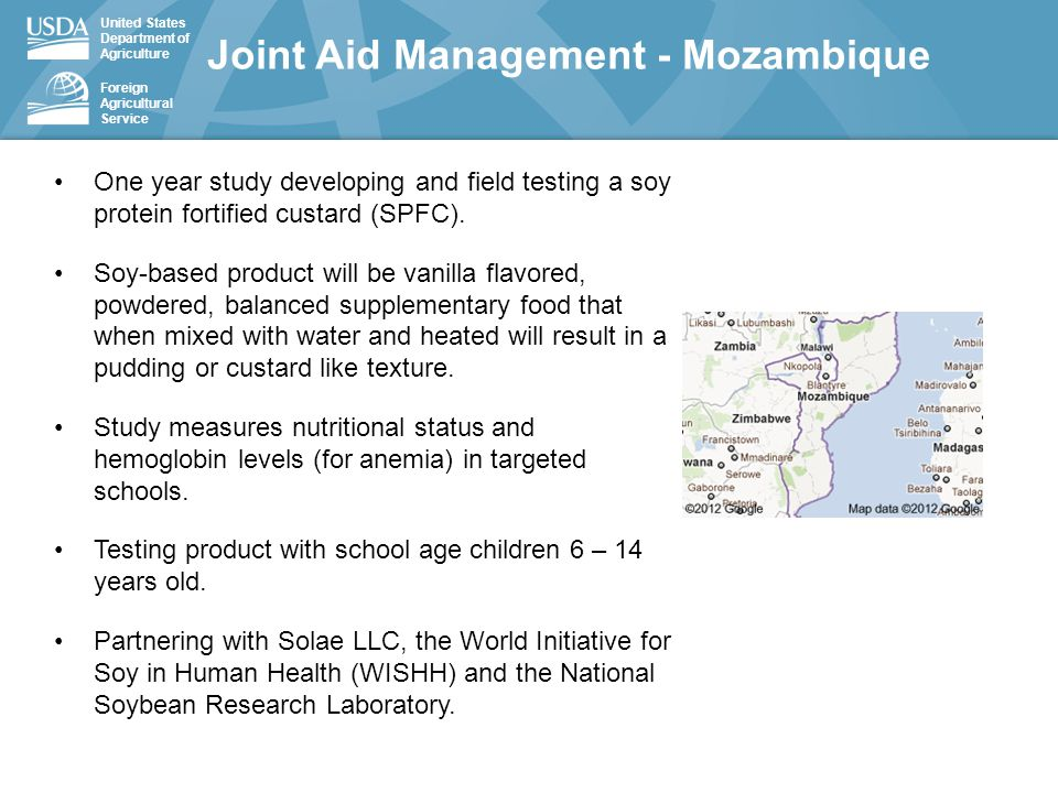 United States Department of Agriculture Foreign Agricultural Service Joint Aid Management - Mozambique One year study developing and field testing a s
