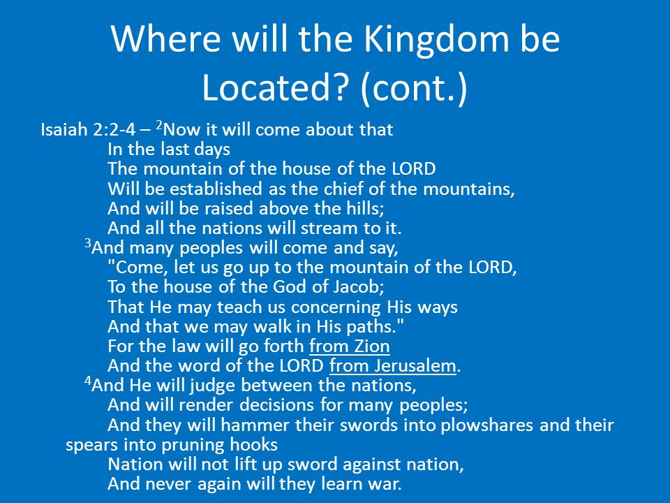 Where will the Kingdom be Located.