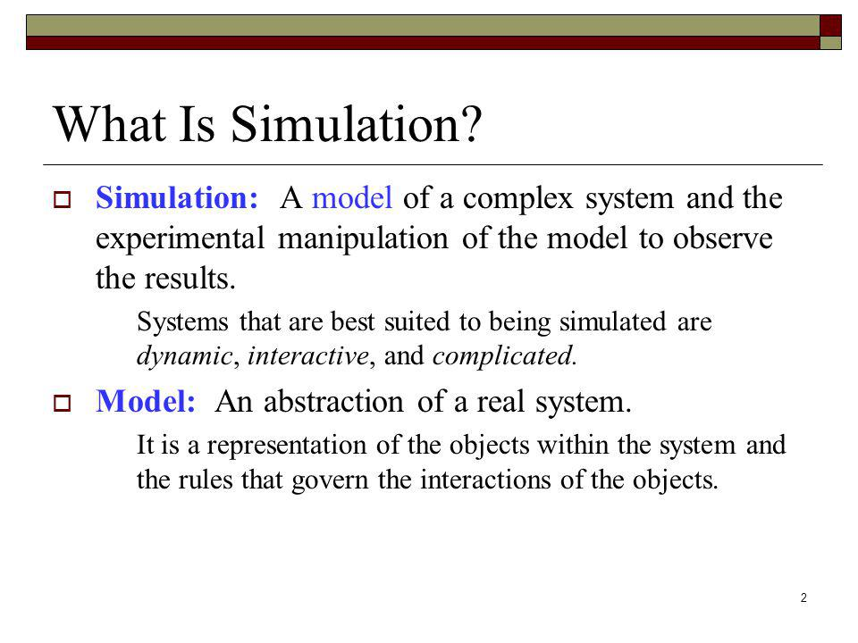 2 What Is Simulation.