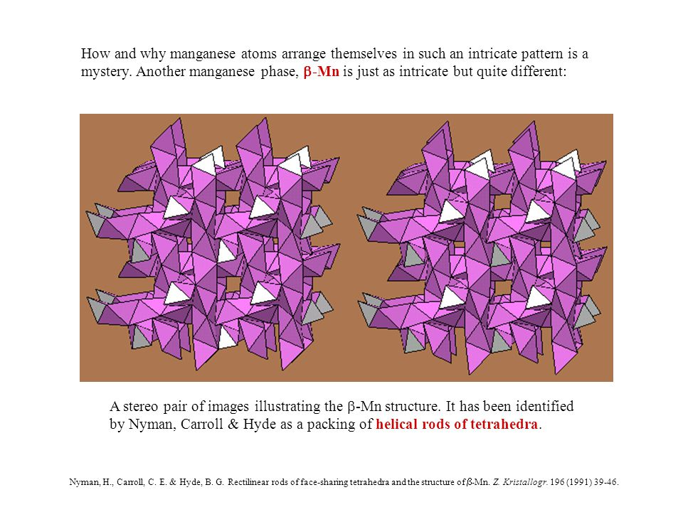 How and why manganese atoms arrange themselves in such an intricate pattern is a mystery.