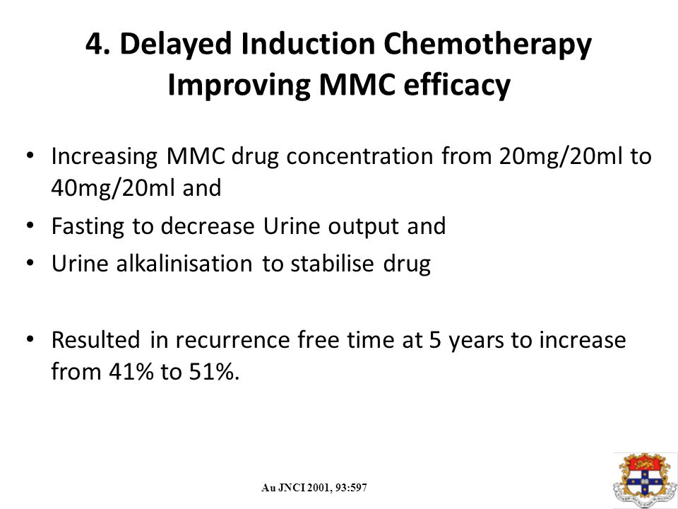 4. Delayed Induction Chemotherapy Improving MMC efficacy Increasing MMC drug concentration from 20mg/20ml to 40mg/20ml and Fasting to decrease Urine o
