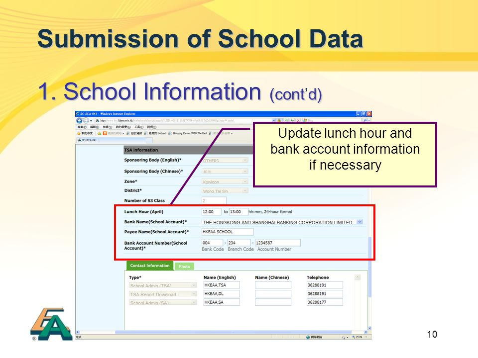 10 Submission of School Data 1. School Information (contd) 1. School Information (cont'd) Update lunch hour and bank account information if necessary