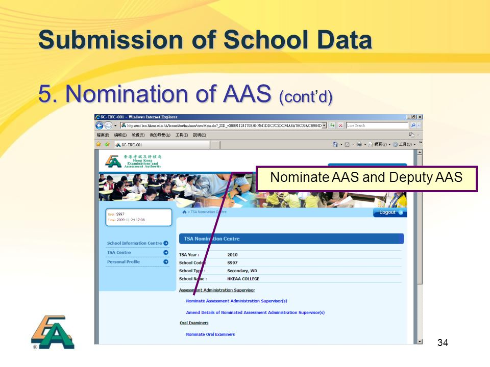34 Submission of School Data 5. Nomination of AAS (contd) 5. Nomination of AAS (cont'd) Nominate AAS and Deputy AAS