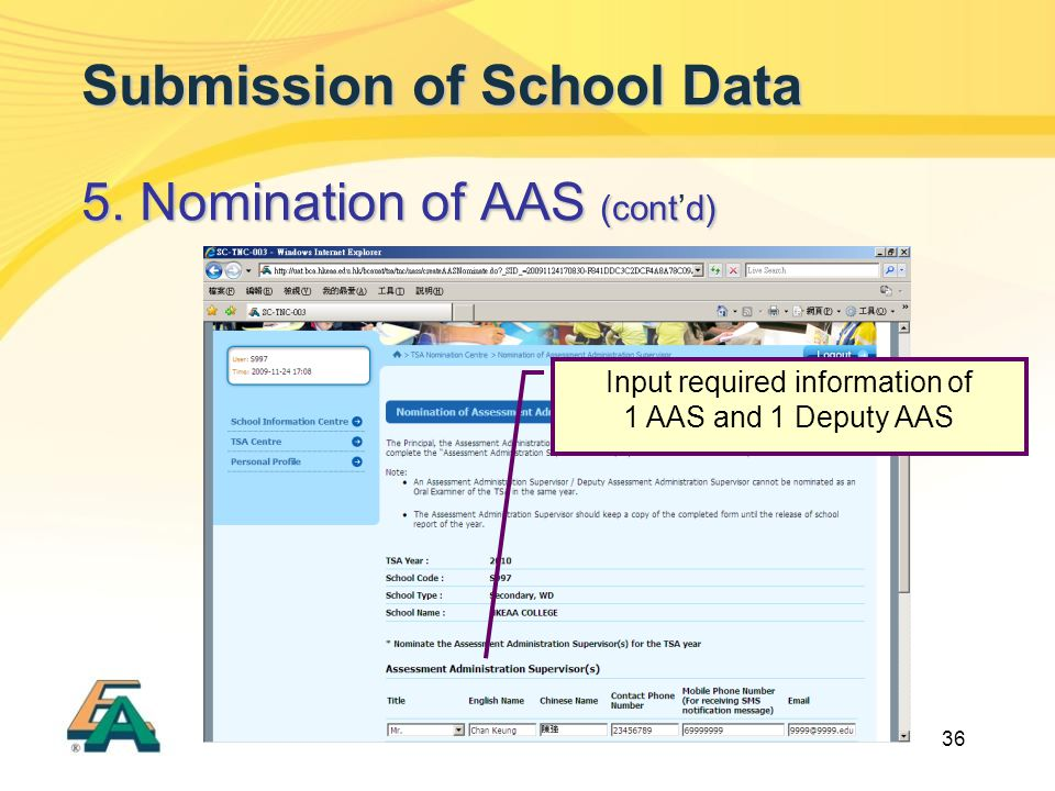 36 Submission of School Data 5. Nomination of AAS (contd) 5. Nomination of AAS (cont'd) Input required information of 1 AAS and 1 Deputy AAS
