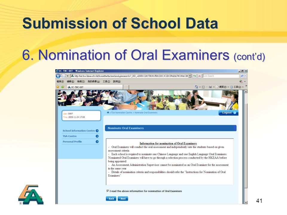 41 Submission of School Data 6. Nomination of Oral Examiners (contd) 6. Nomination of Oral Examiners (cont'd)