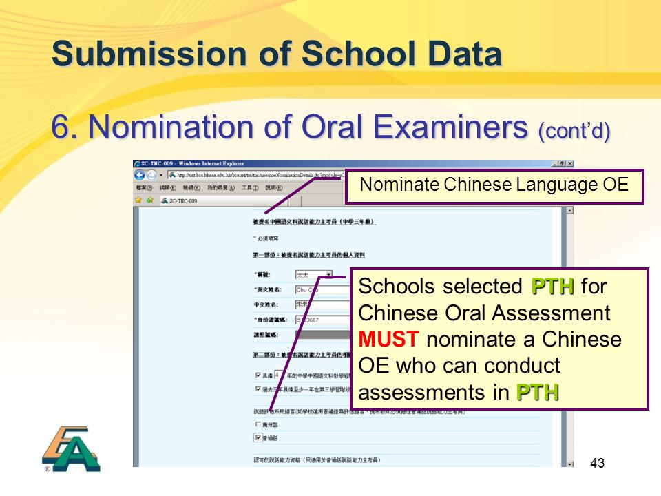43 Submission of School Data 6. Nomination of Oral Examiners (contd) 6.