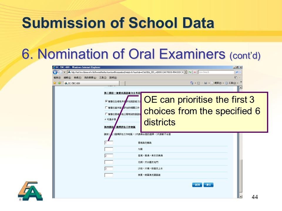 44 Submission of School Data 6. Nomination of Oral Examiners (contd) 6.