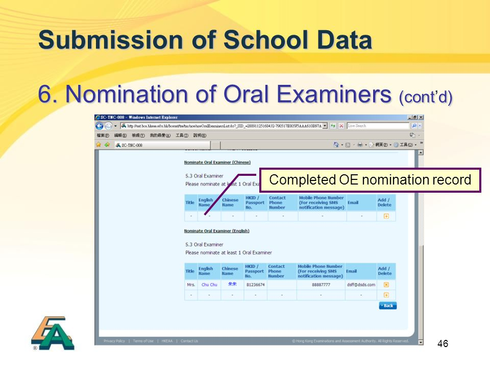 46 Submission of School Data 6. Nomination of Oral Examiners (contd) 6. Nomination of Oral Examiners (cont'd) Completed OE nomination record