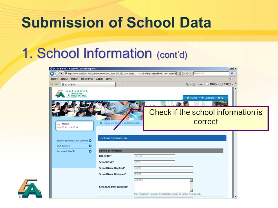 Submission of School Data 1. School Information (contd) 1. School Information (cont'd) Check if the school information is correct