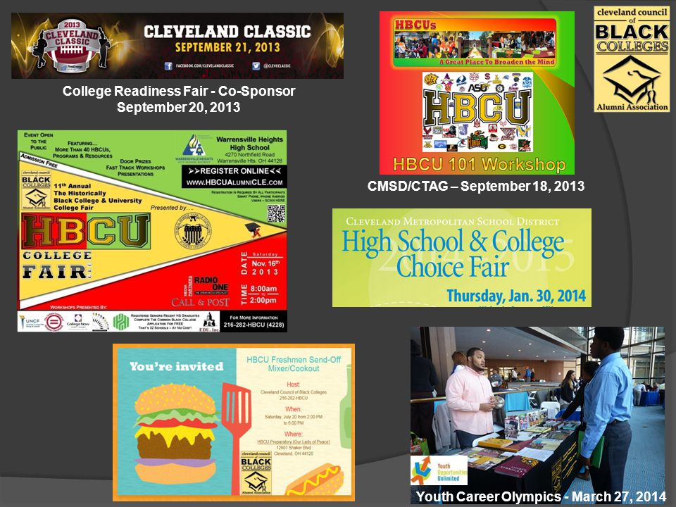 College Readiness Fair - Co-Sponsor September 20, 2013 Youth Career Olympics - March 27, 2014 CMSD/CTAG – September 18, 2013