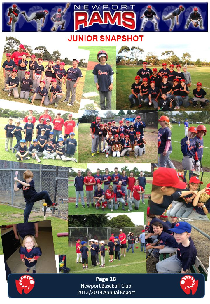 JUNIOR SNAPSHOT Page 18 Newport Baseball Club 2013/2014 Annual Report