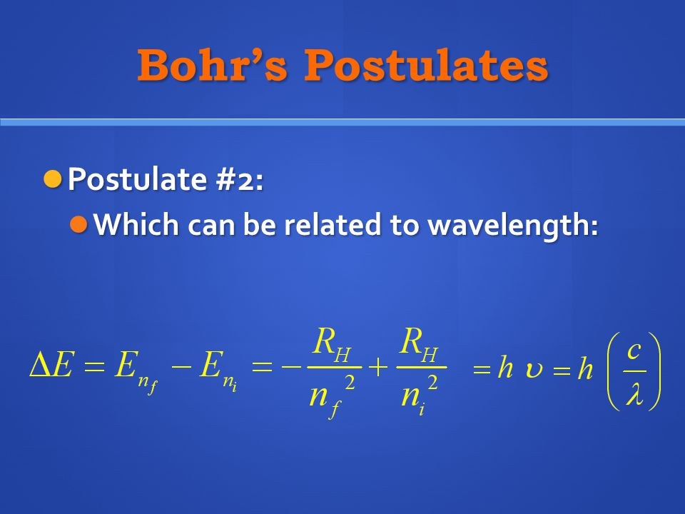 Bohr's Postulates Postulate #2: Postulate #2: Which can be related to wavelength: Which can be related to wavelength: