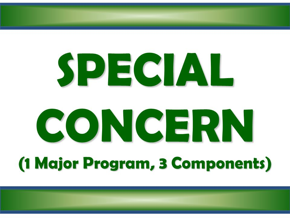 SPECIAL CONCERN (1 Major Program, 3 Components)