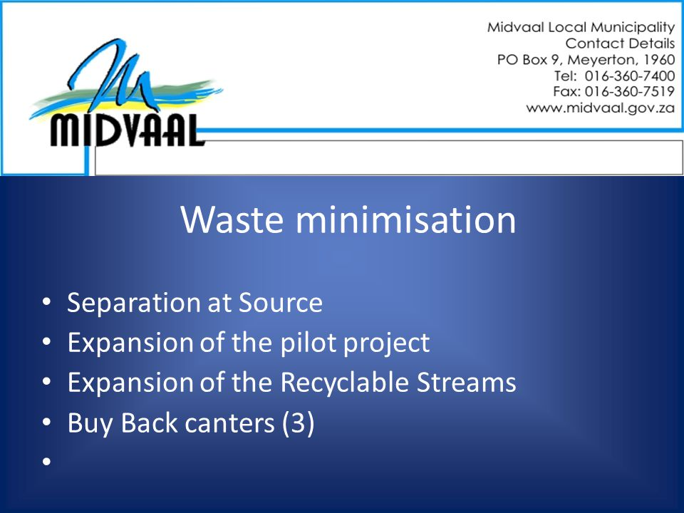 Waste minimisation Separation at Source Expansion of the pilot project Expansion of the Recyclable Streams Buy Back canters (3)