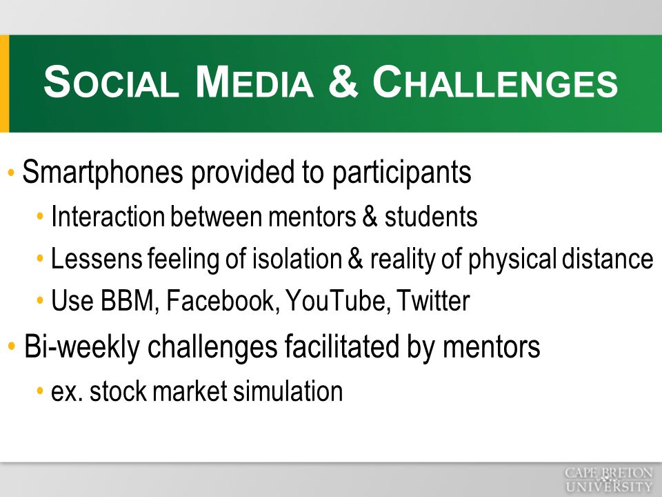Smartphones provided to participants Interaction between mentors & students Lessens feeling of isolation & reality of physical distance Use BBM, Faceb