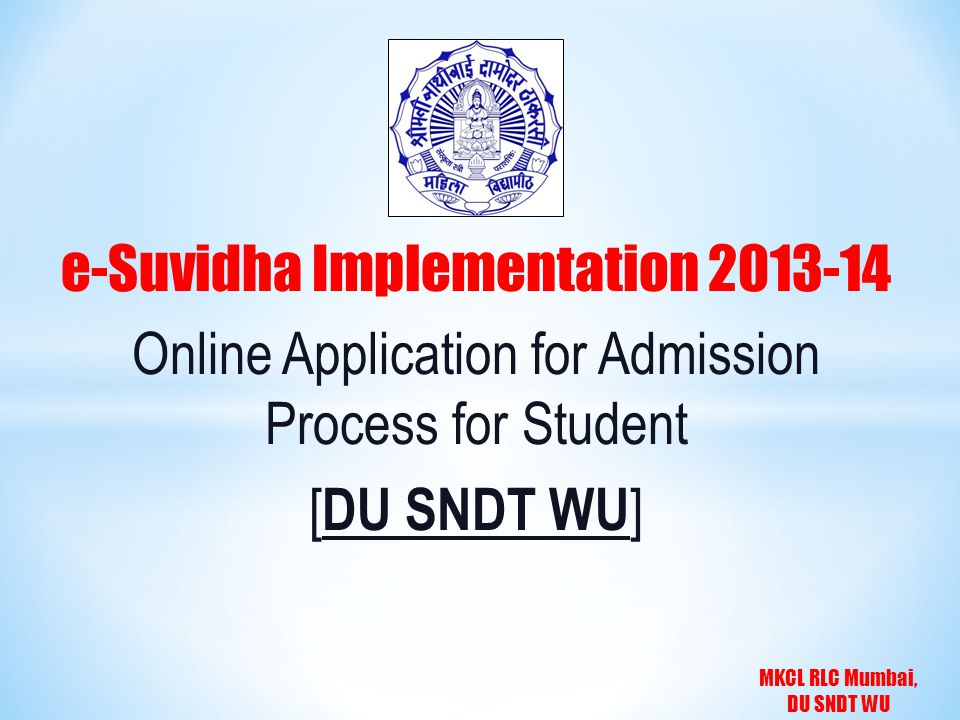 MKCL RLC Mumbai, DU SNDT WU Visit on http://sndt.digitaluniverisity.ac & Apply for Online Application for Admission Click on 'Online Application for Admission'