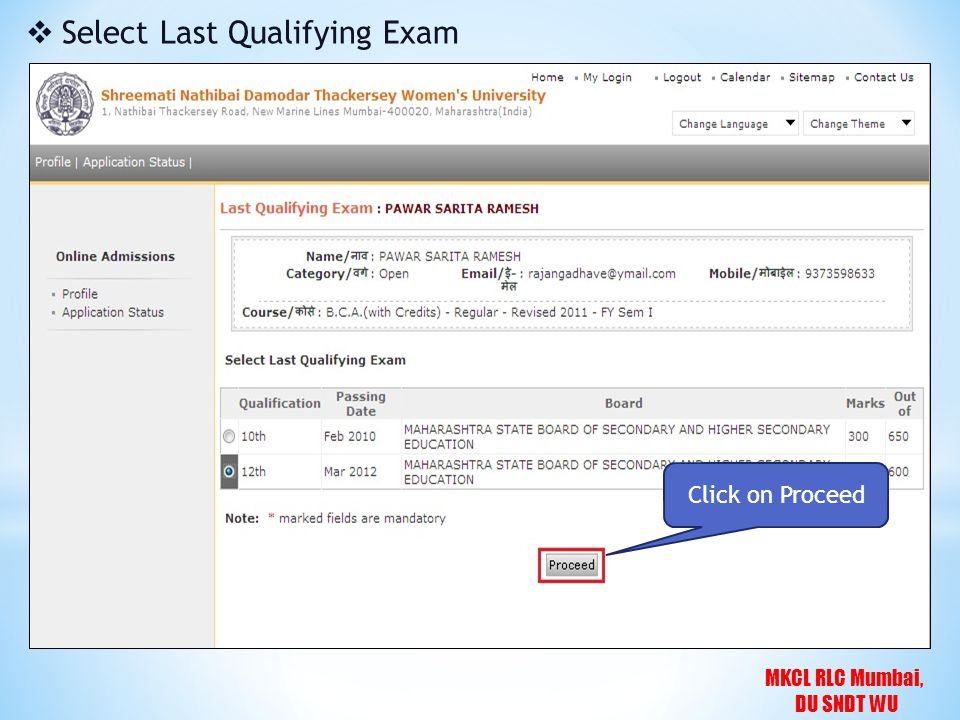 MKCL RLC Mumbai, DU SNDT WU  Select Last Qualifying Exam Click on Proceed