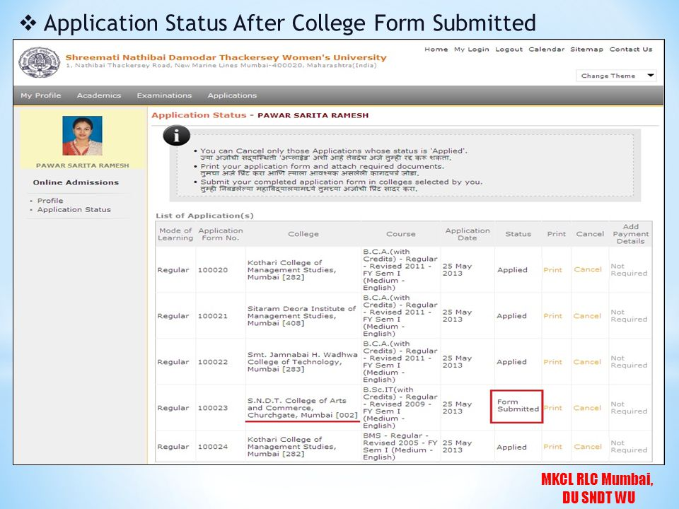 MKCL RLC Mumbai, DU SNDT WU  Application Status After College Admission Confirmed Note: Admission confirm after receiving fees from students.