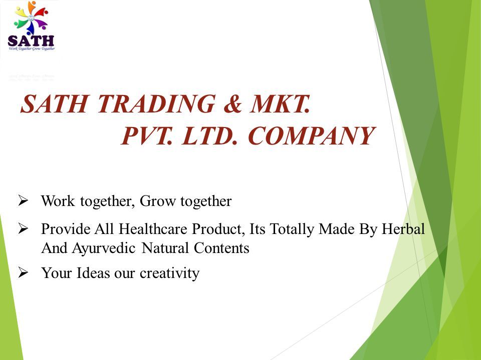  Provide All Healthcare Product, Its Totally Made By Herbal And Ayurvedic Natural Contents SATH TRADING & MKT.