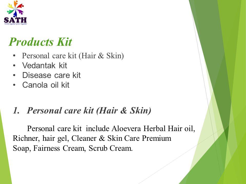 Personal care kit (Hair & Skin) Vedantak kit Disease care kit Canola oil kit 1. Personal care kit (Hair & Skin) Personal care kit include Aloevera Her