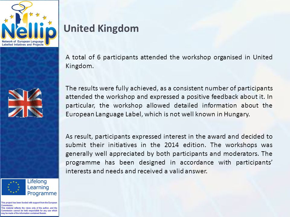United Kingdom A total of 6 participants attended the workshop organised in United Kingdom.