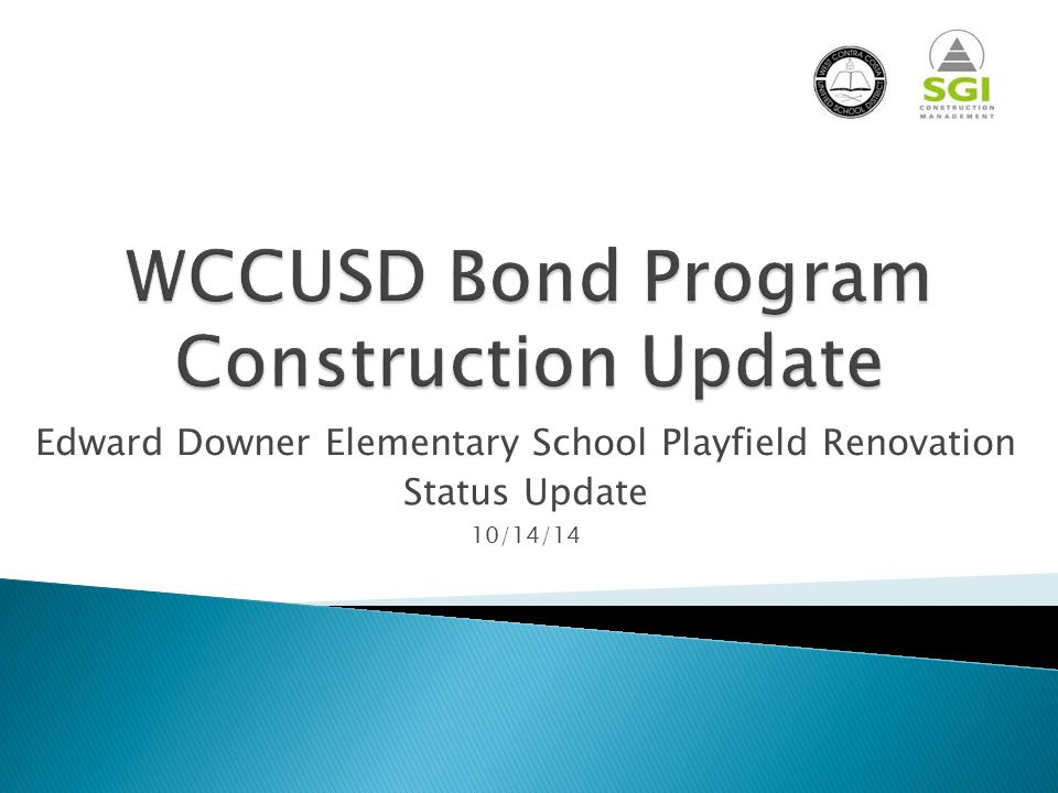 Edward Downer Elementary School Playfield Renovation Status Update 10/14/14